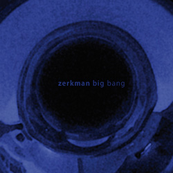 Zerkman Big Bang